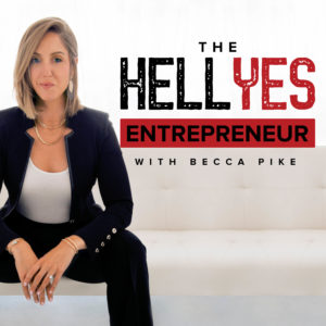 The Hell Yes Entrepreneur Podcast